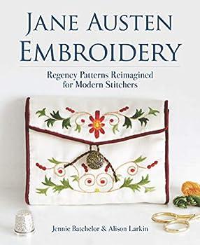 Jane Austen Embroidery  Regency Patterns Reimagined for Modern Stitchers