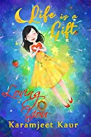 Life is a Gift: Loving You