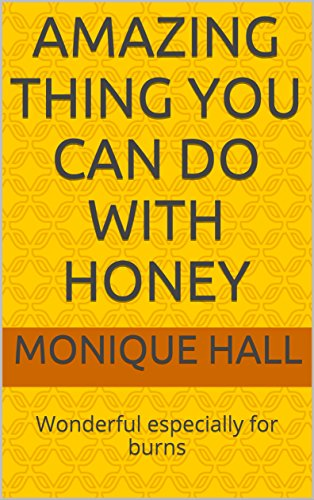 Amazing thing you can do with honey: Wonderful especially for burns