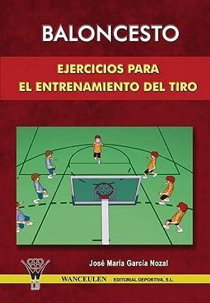 Baloncesto: Ejercicios Para El Entrenamiento Del T (Spanish Edition)