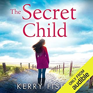 The Secret Child                   By:                                                                                                                                 Kerry Fisher                               Narrated by:                                                                                                                                 Emma Spurgin Hussey                      Length: 10 hrs and 4 mins     1,270 ratings     Overall 4.4