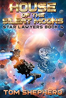 House of the Silent Moons (Star Lawyers Book 4) by [Tom Shepherd]