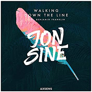 Walking Down the Line (feat. Benjamin Franklin) [The Remixes]