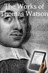 The Works of Thomas Watson Kindle Edition
