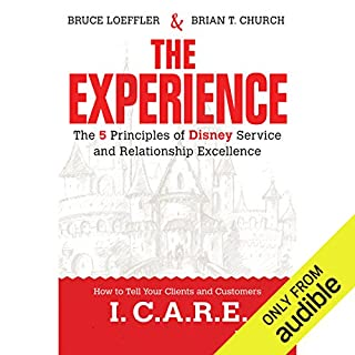 The Experience     The 5 Principles of Disney Service and Relationship Excellence              By:                                                                                                                                 Bruce Loeffler,                                                                                        Brian Church                               Narrated by:                                                                                                                                 Kevin Young                      Length: 8 hrs and 47 mins     3 ratings     Overall 3.7