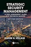 Strategic Security Management: A Risk Assessment Guide for Decision Makers, Second Edition