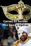 Carnet de Sorties Plus beaux Opéras: Carnet de sorties pour garder des traces de tous vos concerts et festivals | 100 pages pré-remplies | Cadeau idéal à offrir ou à s'offrir