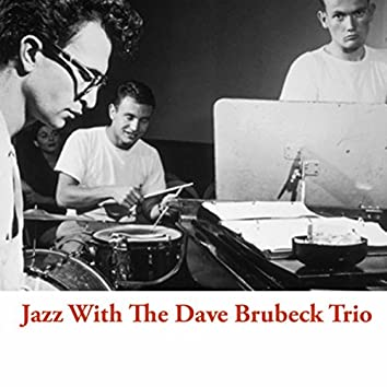 Jazz With The Dave Brubeck Trio
