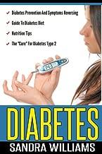 Diabetes: Diabetes Prevention And Symptoms Reversing, Guide To Diabetes Diet, Nutrition Tips, The
