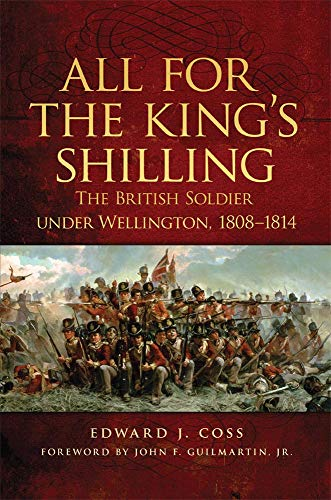 All for the King's Shilling (Campaigns and Commanders Series) (Volume 24)