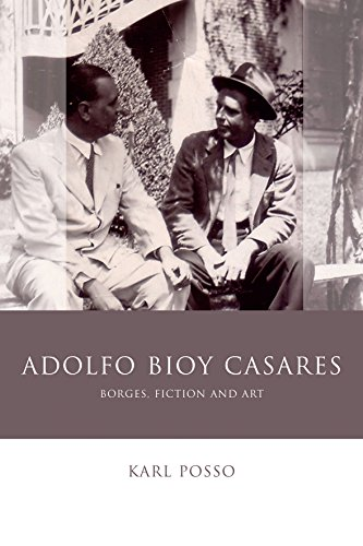 Adolfo Bioy Casares: Borges, Fiction and Art (Iberian and Latin American Studies) (English Edition)