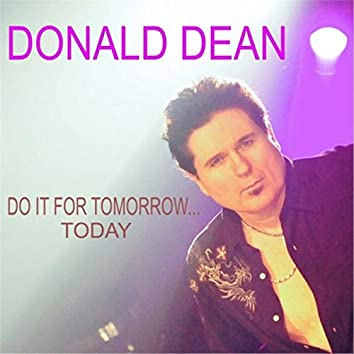 Do It for Tomorrow... Today