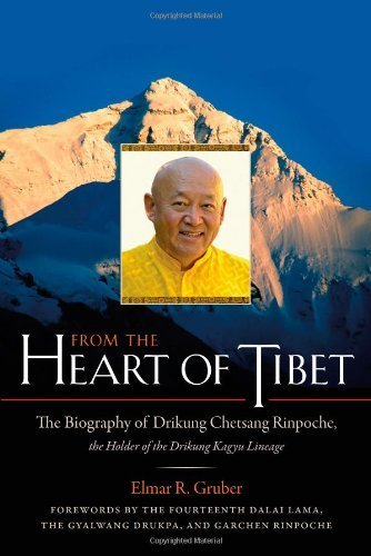 From the Heart of Tibet: The Biography of Drikung Chetsang Rinpoche, the Holder of the Drikung Kagyu Lineage 1st Edition by Gruber, Elmer R. (2010) Paperback