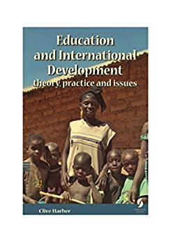 [Clive Harber]のEducation and International Development: theory, practice and issues (English Edition)