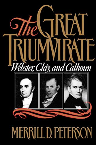 The Great Triumvirate (Webster, Clay, and Calhoun)