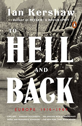 TO HELL & BACK: Europe 1914-1949 (Penguin History of Europe)