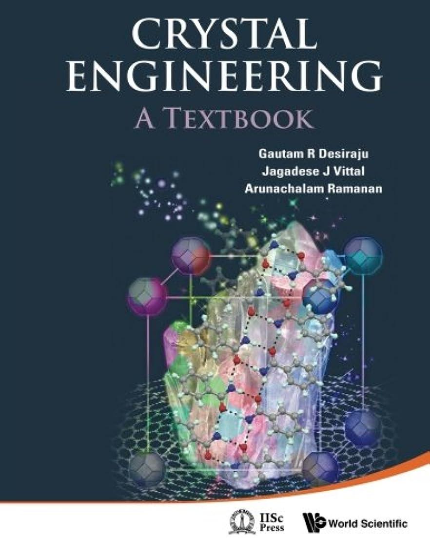 怒って助言不機嫌Crystal Engineering: A Textbook