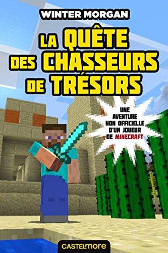 Minecraft - Les Aventures non officielles d'un joueur, T4 : La Quête des chasseurs de trésors (Minecraft - Les Aventures non officielles d'un joueur (4))