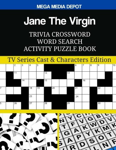Jane The Virgin Trivia Crossword Word Search Activity Puzzle Book: TV Series Cast & Characters Edition
