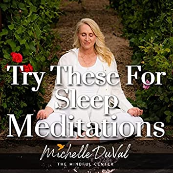 Try These to Sleep Meditations