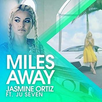 Miles Away (feat. Ju Seven)