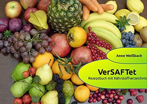 verSAFTet: Rezeptbuch mit Nährstoffverzeichnis