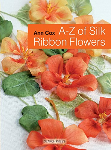 A-Z of Silk Ribbon Flowers (A-Z of Needlecraft)