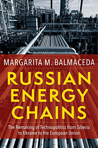 Compare Textbook Prices for Russian Energy Chains: The Remaking of Technopolitics from Siberia to Ukraine to the European Union Woodrow Wilson Center Series  ISBN 9780231197496 by Balmaceda, Margarita M.