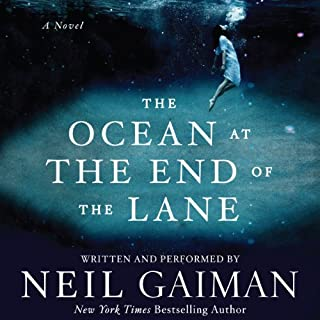 The Ocean at the End of the Lane     A Novel              Written by:                                                                                                                                 Neil Gaiman                               Narrated by:                                                                                                                                 Neil Gaiman                      Length: 5 hrs and 48 mins     74 ratings     Overall 4.6
