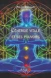 L'énergie vitale et ses pouvoirs