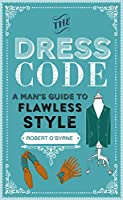 The Dress Code: A man's guide to flawless style