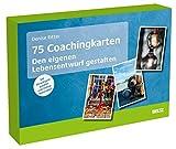 Denise Ritter: 75 Coachingkarten – Den eigenen Lebensentwurf gestalten