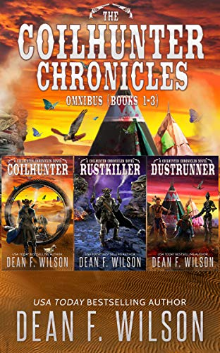 Coilhunter Chronicles Omnibus 1-3 by Dean F. Wilson
