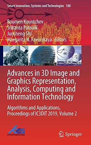 Advances in 3D Image and Graphics Representation, Analysis, Computing and Information Technology: Algorithms and Applications, Proceedings of IC3DIT ... Innovation, Systems and Technologies (180))