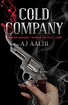 Cold Company: A Marnie Baranuik Between The Files Story by [A.J. Aalto]