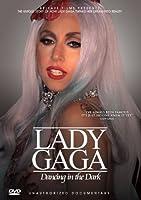 Lady Gaga - Dancing In The Dark: Unauthorized Documentary by Lady Gaga