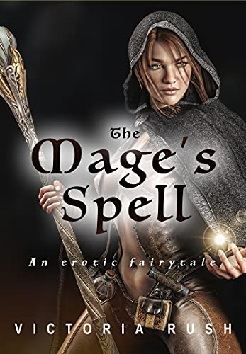 The Mage's Spell: An Erotic Fairytale (Clover's Fantasy Adventures Book 5) (English Edition)