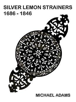 Silver Lemon Strainers 1686 - 1846