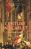 Century in Scarlet: The Epic Novel of European Revolution (Prion lost treasures)