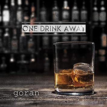 One Drink Away