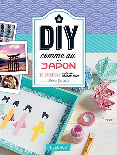 DIY comme au Japon (Savoir créer art et technique) (French Edition)