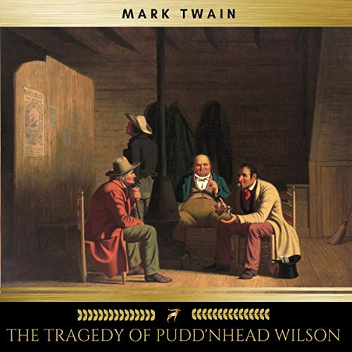 The Tragedy of Pudd'nhead Wilson                   By:                                                                                                                                 Mark Twain                               Narrated by:                                                                                                                                 James Hamill                      Length: 5 hrs and 17 mins     5 ratings     Overall 3.6