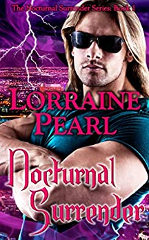 Nocturnal Surrender (The Nocturnal Surrender Series Book 1) by [Lorraine Pearl]