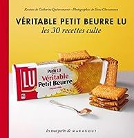 Les 30 Recettes Cultes...: Veritable Petit Beurre Lu