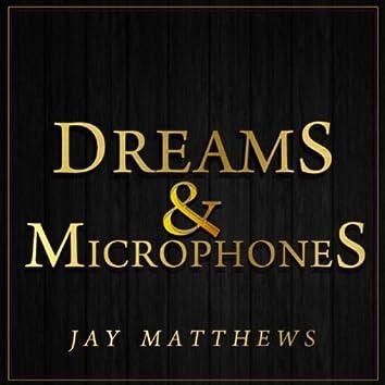 Dreams & Microphones
