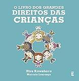 O livro dos grandes direitos das crianças (Portuguese Edition)