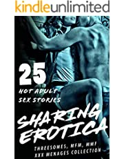 XXX SHARING: THREESOMES, MFM, MMF MENAGES (25 HOT EROTICA SEX STORIES ADULT COLLECTION)