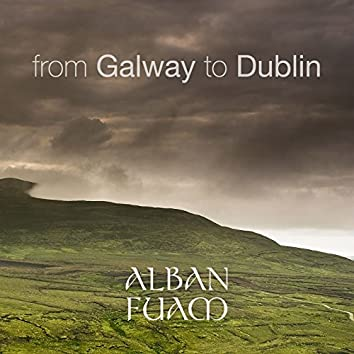 From Galway to Dublin (10 Most Popular Irish and Celtic Folk Traditional Tunes)
