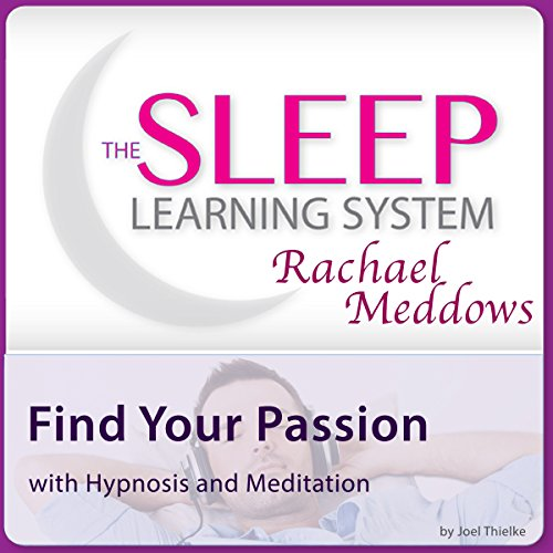 Find Your Passion with Hypnosis and Meditation cover art