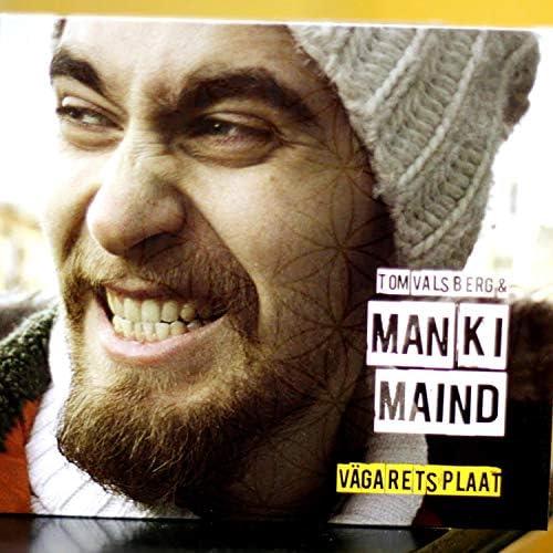 Tom Valsberg and Manki Maind